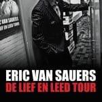 Eric van Sauers – De lief en leed tour